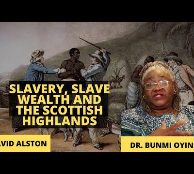 Pan african series - Slavery | Slave Wealth and the Scottish Highlands | David Alston | History Series