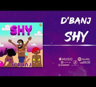 D'Banj - SHY [Official Audio]