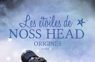 Les étoiles de Noss Head, tome 5 : Origines - Deuxième partie - Sophie Jomain