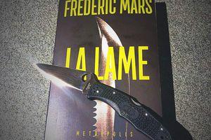 La lame, Frédéric Mars --- Sommes-nous aussi proches du chaos ?