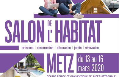 REPORTE-----Metz Salon de Habitat et Déco du 13 au 16 mars 2020-----REPORTE