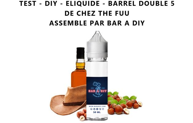 Test - Eliquide - Barrel Double 5 de chez The Fuu