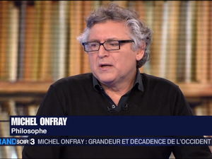 Michel Onfray - Soir 3 (France 3) - 17.01.2017 - Décadence
