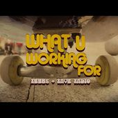 Reebs & Rave Radio - What U Working For (Official Video)