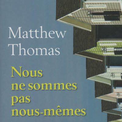 Nous ne sommes pas nous-mêmes - Thomas Matthew
