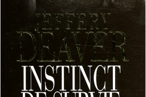 JEFFREY DEAVER  - INSTINCT DE SURVIE