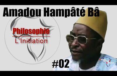 Amadou Hampâté Bâ - Processus initiatique et symbolisme : l'ordre des causes et l'ordre des raisons
