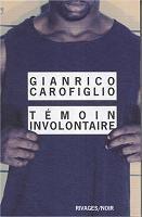 Témoin involontaire / Gianrico Carofiglio