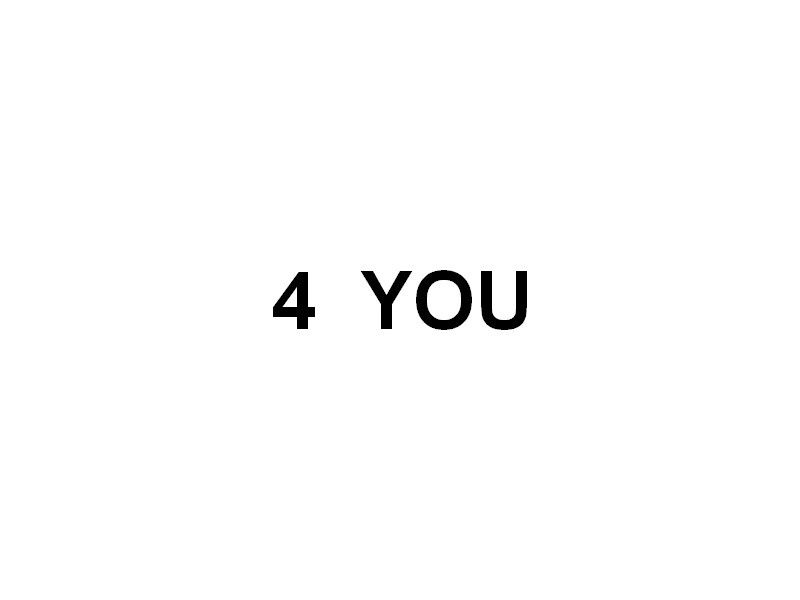 4 YOU