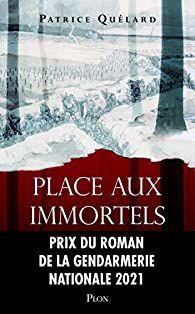 """Un livre coup de coeur : """"Place aux immortels"""" de Patrice Quélard..."""