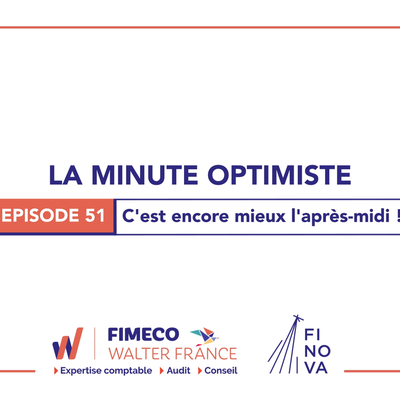 La Minute Optimiste - Episode 51 !