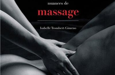 50 Nuances de massage à découvrir pour la St Valentin (+Concours) !