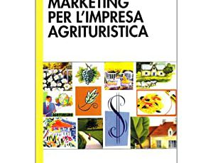 Marketing per l'impresa agrituristica - di Marina Daccò