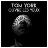 Ouvre Les Yeux (feat. Lexa) - EP de Tom York sur Apple Music