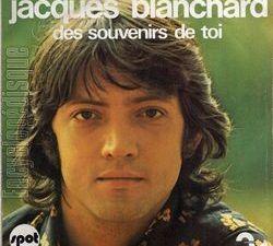 jacques blanchard, un chanteur français des années 1970 qui a sorti une quinzaine de 45 tours durant cette période
