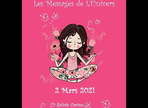 MESSAGE DE L'UNIVERS 2 MARS VIDEO