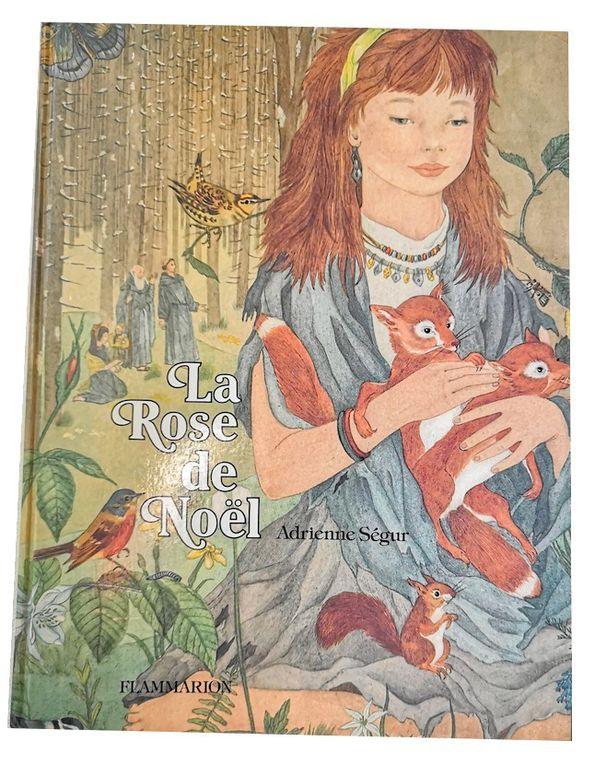 La rose de Noël - Adrienne Segur –Flammarion