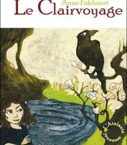 Anne Fakhouri - Le Clairvoyage (Le Clairvoyage, tome 1)