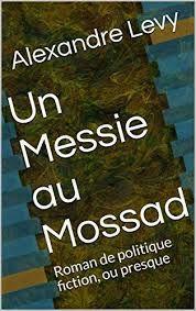 """Un Messie au Mossad"" roaman  Youtube"