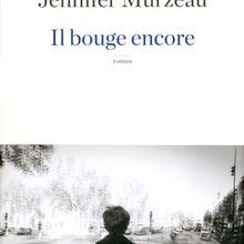 Il bouge encore - Jennifer Murzeau