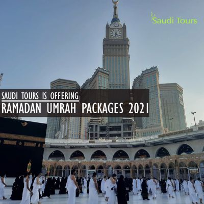 SAUDI TOURS IS OFFERING RAMADAN UMRAH PACKAGES 2021