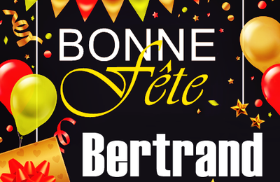 En ce 6 septembre, nous souhaitons une bonne fête à Bertrand 🙂