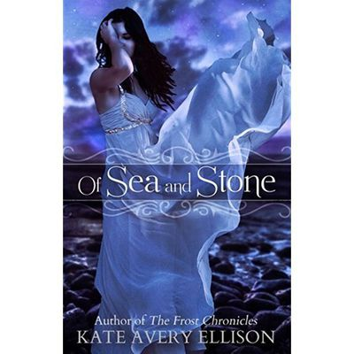 Of Sea and Stone (by Kate Avery Ellison)