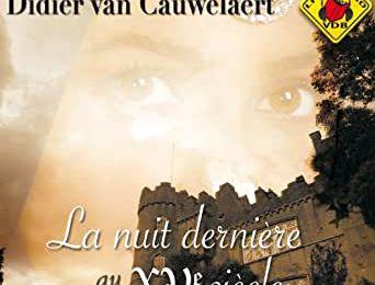 LA DERNIERE NUIT AU XVème SIECLE, de Didier van CAUWELAERT