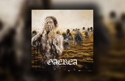 "Chronique de l'album ""Limbo"" de GAEREA : Masterpiece du Black Metal moderne !!"