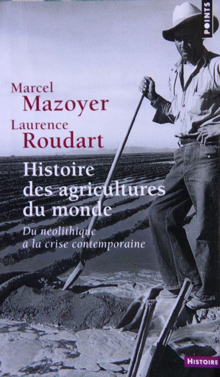 HISTOIRE DES AGRICULTURES DU MONDE DU NÉOLITHIQUE À LA CRISE CONTEMPORAINE (Marcel MAZOYER et Laurence ROUDART)