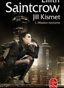 Jill Kismet, tome 1 : Mission Nocturne de Lilith Saintcrow