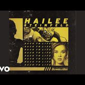 """Hailee Steinfeld - Back to Life (from """"Bumblebee"""" / Audio)"""