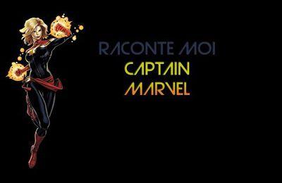 Raconte-moi Captain Marvel