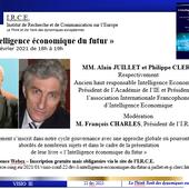 VISIO CONF 22 FEV : L'INTELLIGENCE ECONOMIQUE DU FUTUR - A. JUILLET et P. CLERC - I.R.C.E. Institut de Recherche et de Communication sur l'Europe - www.irce-oing.eu