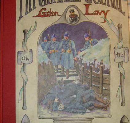 Ma grande guerre Récit et dessins 1914-1918 de Gaston Lavy