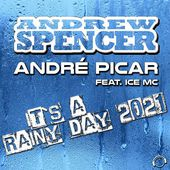 Andrew Spencer & André Picar feat. Ice MC - It's A Rainy Day 2021 (Radio Edit)