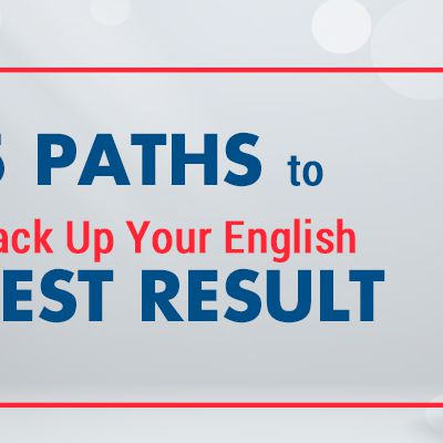 5 Paths to Back Up Your English Test Results