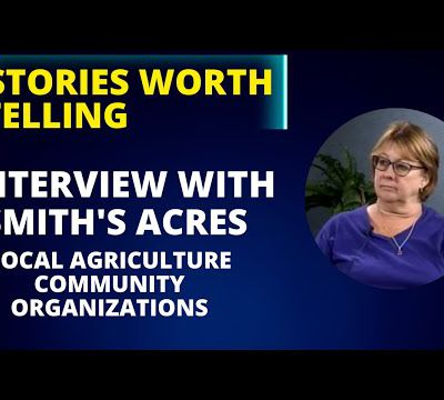Local Agriculture, Community Organizations, Main Street, and Creating Jobs with Smith's Acres