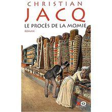 Le procès de la momie - Christian Jacq