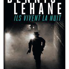 Ils vivent la nuit de Dennis Lehane : philanthropes et canailles