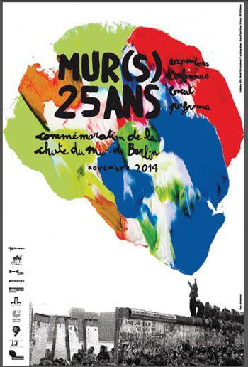 MUR(S) 25 ANS, commémoration de la chute du mur de Berlin - expositions, conférences, concert, performance