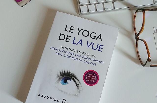 Le yoga de la vue, la méthode Nakagawa