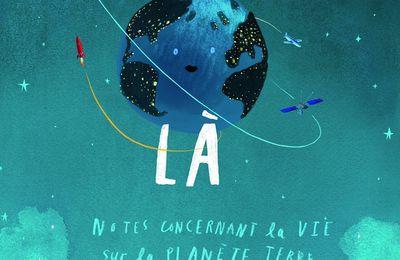 Nous sommes là : Notes concernant la vie sur la planète terre
