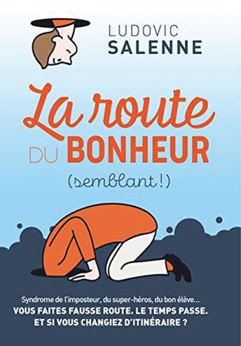 La Route du bonheur (semblant) Ludovic Salenne
