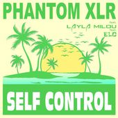 Phantom XLR Feat. ELC Feat. Layla Milou - Self Control (Hot Summer Edit) by Alexander Schwung