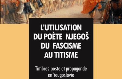 L'utilisation du poète NJEGOŠ du fascisme au titisme Timbres-postes et propagande en Yougoslavie
