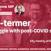 Long-termer: my struggle with post-COVID sickness - my weekly article for the Tameside Reporter | Andrew Gwynne MP
