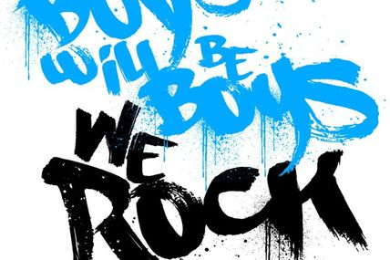 Boys will be Boys - we rock, we party and we tell
