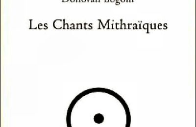 *LES CHANTS MITHRAÏQUES* Donovan Bogoni* Éditions Atramenta* par Martine Lévesque*