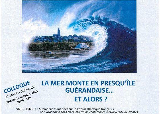 """Guérande / Athanor : Colloque """"La mer monte en presqu'île guérandaise. Et alors ?""""- Samedi 16 octobre 2021"""